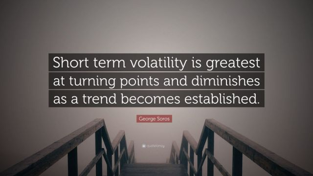 4744572-George-Soros-Quote-Short-term-volatility-is-greatest-at-turning